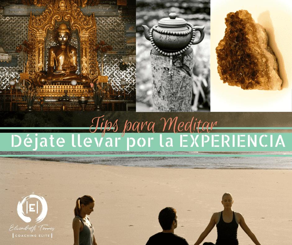 Tips para Meditar ♥ Tip 7 Déjate Llevar por la Experiencia