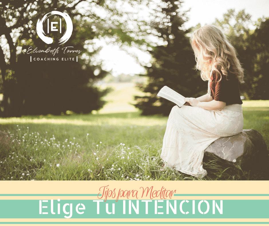 Tips para Meditar ♥ Tip 4 Elige tu INTENCIÓN